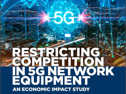 Restricting 5G Suppliers Risks Higher Costs, Service Delays
